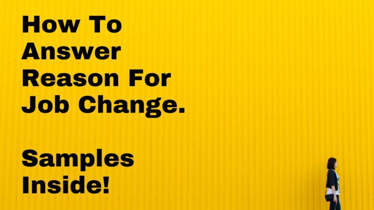 "How to answer ""Reason For Job Change"" 