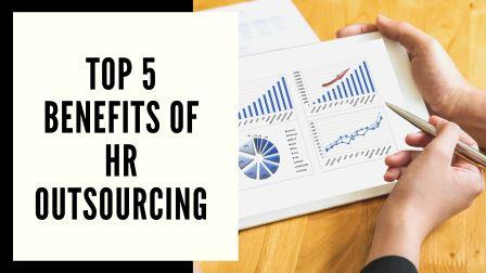 Top 5 Benefits Of HR Outsourcing